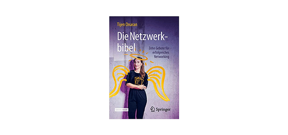 Die Netzwerkbibel: Zehn Gebote für erfolgreiches Networking – Tijen Onaran