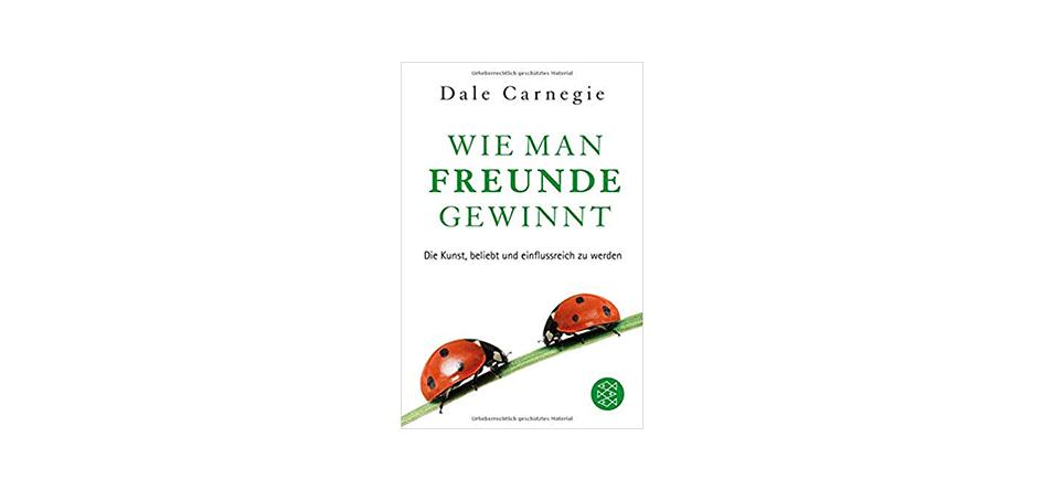 Wie man Freunde gewinnt – Dale Carnegie